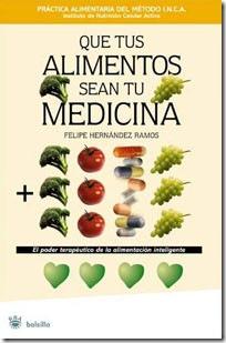 Que tus alimentos sean tu medicina, de Felipe Hernández Ramos